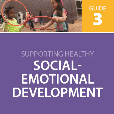 Supporting Children's Healthy Social- Emotional Development