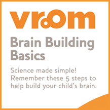 Vroom: Brain Building Basics